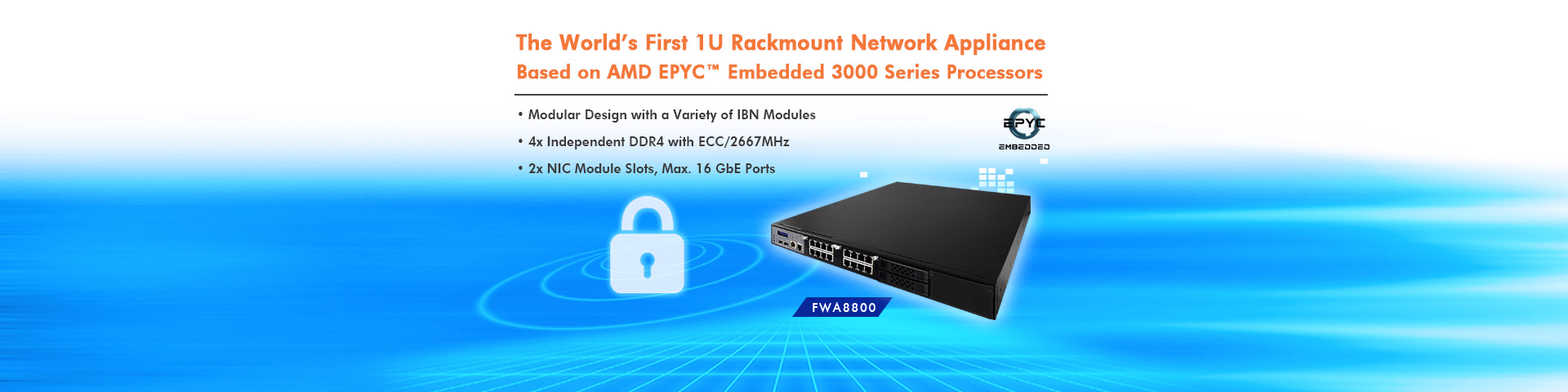The World's First Network Appliance Based on AMD EPYC™ Embedded 3000 Series Processors